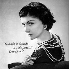 """""""La mode se démode, le style jamais"""". Coco Chanel."""