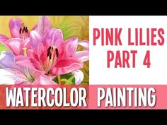 Watercolor painting demo - Pink lilies - PART 4 - YouTube