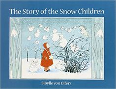 Amazon.co.jp: The Story of the Snow Children: Sibylle Von Olfers: 洋書