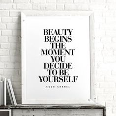 Beauty Begins the Moment You Decide to Be Yourself http://www.amazon.com/dp/B01707YRQI motivationmonday print inspirational black white poster motivational quote inspiring gratitude word art bedroom beauty happiness success motivate inspire