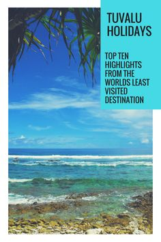 Tuvalu Holidays - Top Ten Highlights of the Worlds Least Visited Destination
