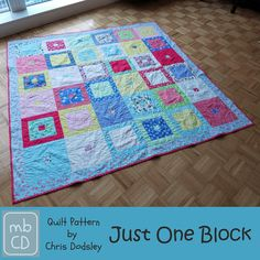 Just One Block Quilt by Chris Dodsley @made by ChrissieD