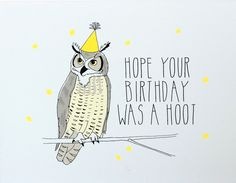 """""""Hope Your Birthday Was a Hoot"""" Belated Birthday Card"""