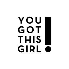 """You got this girl!"" This print as a constant reminder that nothing is ever really impossible, even though it may seem that way, when you have confidence and belief in yourself. Printed on x Great Quotes, Quotes To Live By, Me Quotes, Motivational Quotes, Inspirational Quotes, You Rock Quotes, Basic Quotes, Beauty Quotes, The Words"