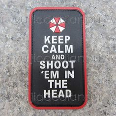 """Resident Evil """" Keep Calm and Shoot'Em in The Head """" PVC 3D Rubber Velcro Patch 