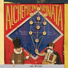 "The Alchemist's Chamber (Polish title: Alchemiczna komnata) by Magdalena Skrabska and illustrated by Paweł Pawlak is another title in the ""Legends of Wawel"" series, inspired by the adventures of King Sigismund III and the alchemist  Sędziwój. Full of mysterious potions and experiments, it revives the magical grandeur of the Kraków castle, which continues to awe tourists from all over the world today."