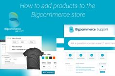 How to add products to the #Bigcommerce store