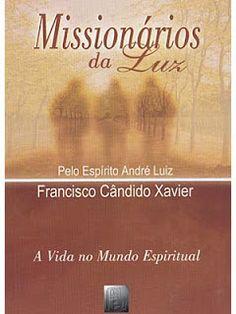 Verdade Espírita: Coleção André Luiz _ A Vida no Mundo Espiritual (PDF )
