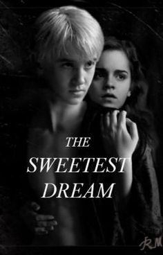 "You should read ""The Sweetest Dream ~ A Dramione Story"" on #wattpad #fanfiction"