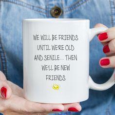 Best Friends Joke Mug We Will Be Friends Until We're Old | Etsy Best Friend Jokes, Rude Mugs, Sublimation Mugs, Novelty Mugs, Friend Mugs, Personalized Stickers, Vinyl Wall Stickers, Ceramic Cups, Tea Mugs