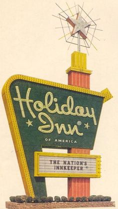 "Holiday Inn's iconic ""Great Sign"", introduced when the first Holiday Inn opened in 1952."