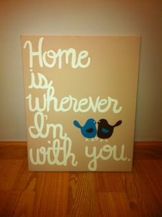 Home Is Wherever Im With You by ChaneysCanvases on Etsy, $26.50