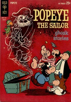 Popeye the Sailor (January Ghosk Stories. Art by Bud Sagendorf who took over from Popeye's creator, E. Old Comic Books, Vintage Comic Books, Comic Book Covers, Vintage Comics, Classic Comics, Classic Cartoons, Popeye Cartoon, Popeye And Olive, Popeye The Sailor Man