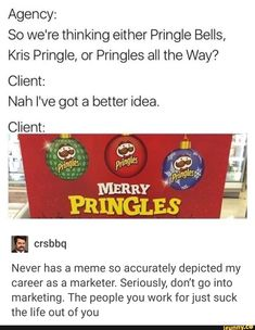 I like Merry Pringles the best because of how ridiculous it sounds