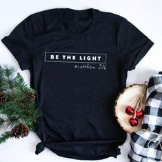 Be The Light, Matthew Shirt Christian Clothing, Christian Shirts, Christian Apparel, V Neck T Shirt, Crew Neck Sweatshirt, Printed Shirts, Tee Shirts, Cute Shirt Designs, Shirt Print Design