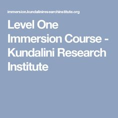 Level One Immersion Course - Kundalini Research Institute