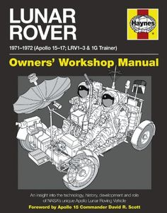 Lunar Rover Manual: An Insight into the Technology, History, Development and Role of NASA's Unique Apollo Lunar Roving Vehicle (Owners Workshop Manual) what else was secret at British Leyland? Programa Apollo, David Wood, Neil Armstrong, Technical Drawing, Space Travel, Space Exploration, Spacecraft, Cool Things To Make, Astronomy