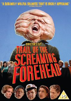 Trail of the Screaming Forehead!