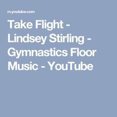 Take Flight - Lindsey Stirling - Gymnastics Floor Music ca2847ac3c76d