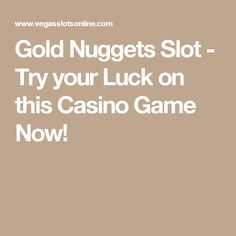 Gold Nuggets Slot - Try your Luck on this Casino Game Free Slot Games, Free Slots, Casino Games, Gold, Yellow