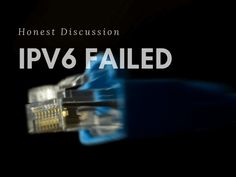 IPv6 is very slow and has actually become obsolete but it the most likely replacement for IPv4. There Is An Opinion: IPv6 Failed - Who And Why Thinks So!
