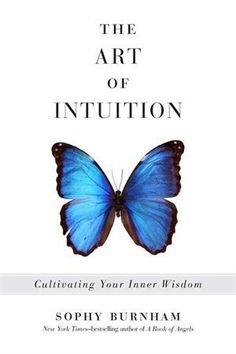 The Art of Intuition, Sophy Burnham: Cultivating Your Inner Wisdom Books To Read, My Books, Summer Reading Lists, Thing 1, Learning To Trust, Burnham, Reading Rainbow, Inspirational Books, Book Nooks