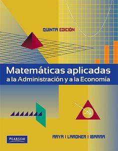 Libros digitales a disposición de nuestros usuarios #matematicasaplicadasalaadministracionyalaeconomia #jagdisharya #robinlardner #victorhugoibarra #pearson #algebra #ecuaciones #logaritmos #cex #escueladecomerciodesantiago #bibliotecaccs