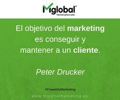 El objetivo del marketing es conseguir y mantener a un cliente.  Peter Drucker  #FrasesDeMarketing #MarketingRazonable #MarketingQuotes