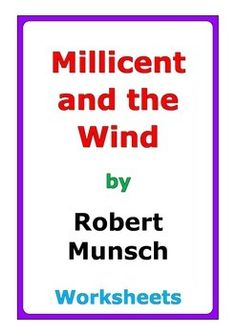 "10 pages of worksheets for the story ""Millicent and the Wind"" by Robert Munsch"