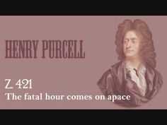 2. Song assignment of the week: 'The Fatal Hour Comes On' - Purcell.