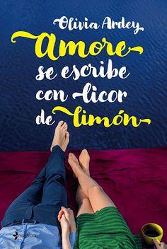 P R O M E S A S   D E   A M O R: Reseña | Amore se escribe con licor de limón, Oliv...