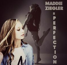 my profil pic edit for @Maddie Ziegler=Perfection  , u don't have to use it if you don't want to, xoxo dance moms fan page
