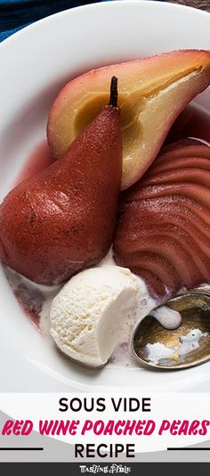 Nadire Atas on Poached Pears Douse Bosc pears in red wine, vanilla bean and sugar before cooking them sous vide for a tender dessert, perfect with creamy vanilla ice cream. Pear Recipes, Wine Recipes, Cooking Recipes, Fruit Recipes, Poached Pears In Red Wine Recipe, Sous Vide Dessert, Tapas, Just Desserts, Gourmet