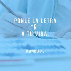 Este es nuestro lema hispanohablante  es todo lo que necesitas ñ   #EspañolReal #Motivación #español #realspanish #spanish #hispanohablante