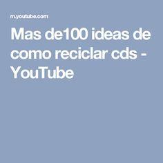 Mas de100 ideas de como reciclar cds - YouTube