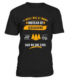 """# I Wish I was at Work Instead of Geocaching T-Shirt .  Special Offer, not available in shops      Comes in a variety of styles and colours      Buy yours now before it is too late!      Secured payment via Visa / Mastercard / Amex / PayPal      How to place an order            Choose the model from the drop-down menu      Click on """"Buy it now""""      Choose the size and the quantity      Add your delivery address and bank details      And that's it!      Tags: Hikers & geographers will love…"""