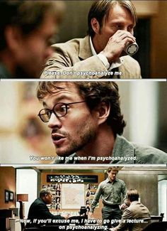 So I found this moment funny for a much deeper reason than the joke. What he is saying is clearly a play on the phrase commonly spoken by Bruce Banner in The Incredible Hulk, a character who was once played by Edward Norton who ALSO played Will Graham in Red Dragon. #Hannibal
