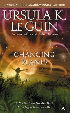 by Ursula K. Le Guin The National Book Award-winning author takes flight with this bestselling collection of speculative fiction where a woman visits fifteen ot