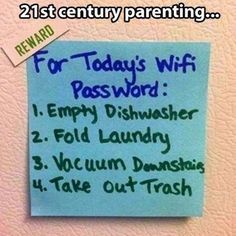 Every Mom needs a few tips about how to get their children to behave in certain ways. Morning Routines can be less hectic and discipline easier. This is funny but great. To earn the WIFI password, the kids had to complete a list of chores first. Minions Quotes, Jokes Quotes, Funny Quotes, Parenting Memes, Parenting Ideas, Inappropriate Memes, Christmas Thoughts, Every Mom Needs, Teen Humor