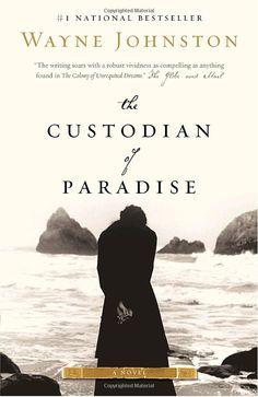 The Custodian of Paradise - Wayne Johnston