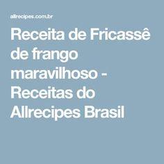 Receita de Fricassê de frango maravilhoso - Receitas do Allrecipes Brasil