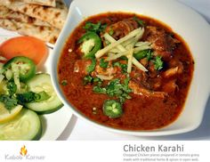 CHICKEN KARAHI  Cropped chicken pieces prepared in tomato gravy made with traditional herbs & spices in open wok.