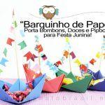 """Como fazer """"Barquinho de Papel"""" para Porta Bombom, Pipocas e Doces de Festa Junina"""