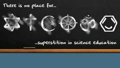 There is no place for superstition in science education