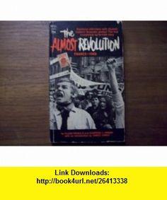 The Almost Revolution France 1968 Allan Priaulx, Sanford J. Ungar, James Jones ,   ,  , ASIN: B0006BZGZC , tutorials , pdf , ebook , torrent , downloads , rapidshare , filesonic , hotfile , megaupload , fileserve