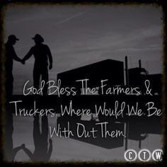 Trucker quotes and farmers