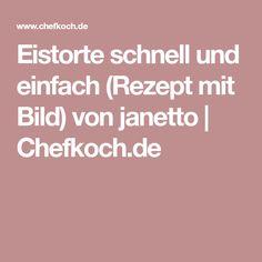 Eistorte schnell und einfach (Rezept mit Bild) von janetto | Chefkoch.de