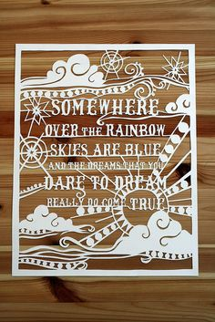 somewhere over the rainbow skies are blue and the dreams that you dare to dream really do come true