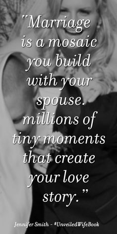"""Marriage is a mosaic you build with your spouse…"""