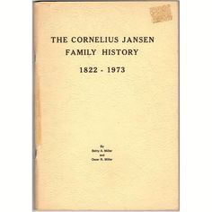Cornelius Jansen Family History Book 1822-1973 Nebraska and Iowa